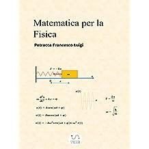 Matematica per la Fisica (Italian Edition)