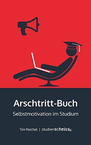 Arschtritt-Buch: Selbstmotivation im Studium