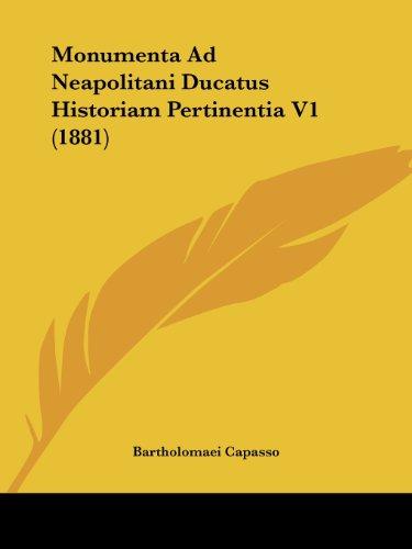 Monumenta Ad Neapolitani Ducatus Historiam Pertinentia V1 (1881)