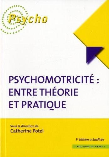 Psychomotricité entre théorie et pratique de Catherine Potel (2010) Broché
