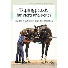 Tapingpraxis für Pferd und Reiter: Gezielt trainieren und therapieren
