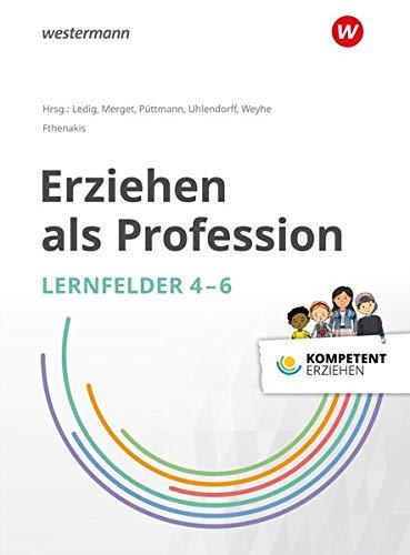 Kompetent erziehen: Erziehen als Profession - Lernfelder 4-6: Schülerband