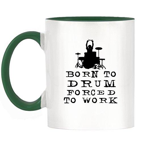 Born to Drum FORCED TO WORK Design zweifarbiges Becher mit Dunkle Grün Griff & Innen