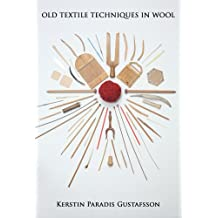 Old textile techniques in wool (English Edition)