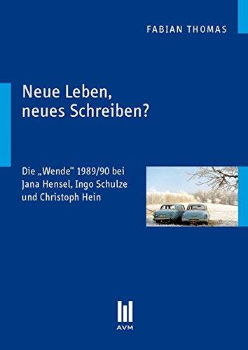 """Neue Leben, neues Schreiben?: Die \""""Wende\"""" 1989/90 bei Jana Hensel, Ingo Schulze und Christoph Hein"""