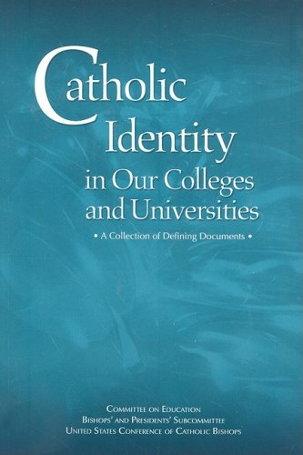 Catholic Identity in Our Colleges and Universities: A Collection of Defining Documents