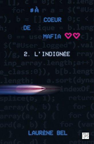 à coeur de mafia - Tome 2 - L'indignée - Laurène Bel (2018) sur Bookys