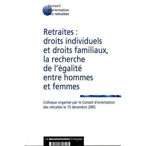 Retraites, droits individuels et droits familiaux, la recherche de l'égalité entre hommes et femmes