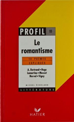 Profil D'Une Oeuvre:10 poemes expliqués Le Romantisme