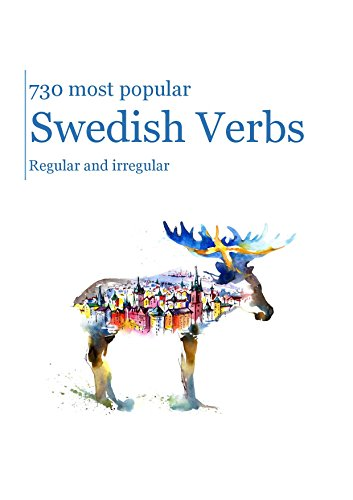 730 most popular Swedish Verbs: Regular and irregular (English Edition)