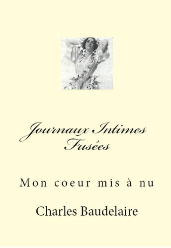 Journaux Intimes Fusées (Annotated) (French Edition)