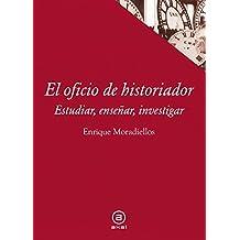 El oficio de historiador. Estudiar, enseñar, investigar (Textos)