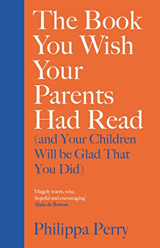 The Book You Wish Your Parents Had Read (and Your Children Will Be Glad That You Did) (English Edition)