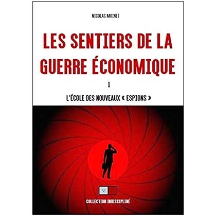 Les sentiers de la guerre économique: L'école des 'nouveaux espions'