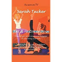 [(The A to Zen of Yoga)] [By (author) Sarah Tucker] published on (May, 2015)
