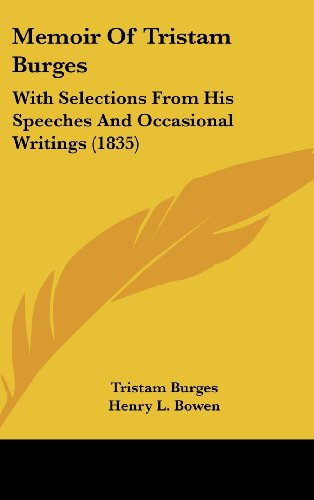 Memoir of Tristam Burges: With Selection