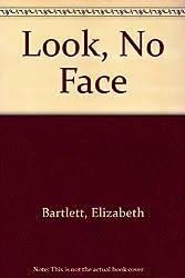 Look, No Face