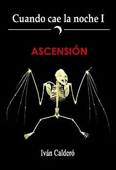 Ascensión (Cuando cae la noche nº 1) de [Calderó, Iván]