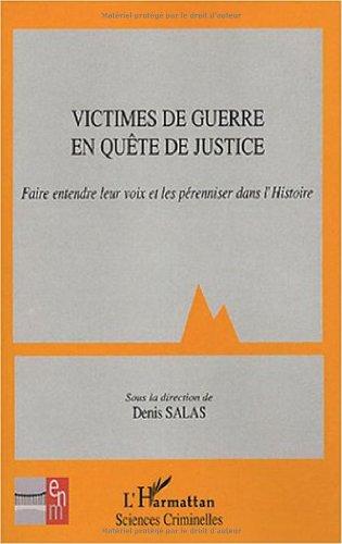Victimes de guerre en quête de justice : Faire entendre leur voix et les pérenniser dans l'histoire
