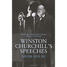 Winston Churchill's Speeches: Never Give In!
