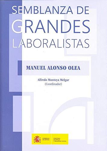 Semblanza de grandes laboralistas (Manual Alonso Olea) (Fuera de Colección)