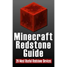 Minecraft Redstone Guide:20 Most Useful Redstone Devices (English Edition)