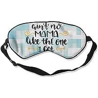 Preisvergleich für Ain't No Mama Like The One I Got 99% Eyeshade Blinders Sleeping Eye Patch Eye Mask Blindfold For Travel Insomnia...