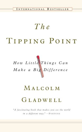 The Tipping Point: How Little Things Can Make a Big Difference (Back Bay Books)