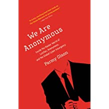 We Are Anonymous: Inside the Hacker World of LulzSec, Anonymous, and the Global Cyber Insurgency (English Edition)