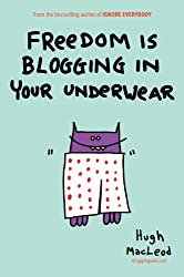 Freedom Is Blogging in Your Underwear (English Edition)