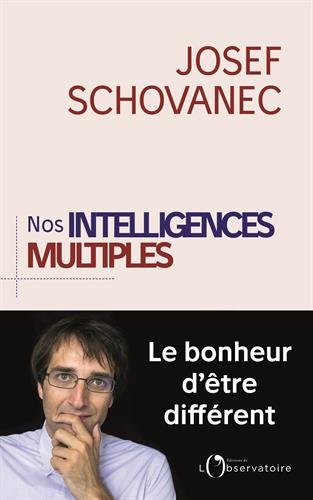 Nos intelligences multiples par Josef Schovanec