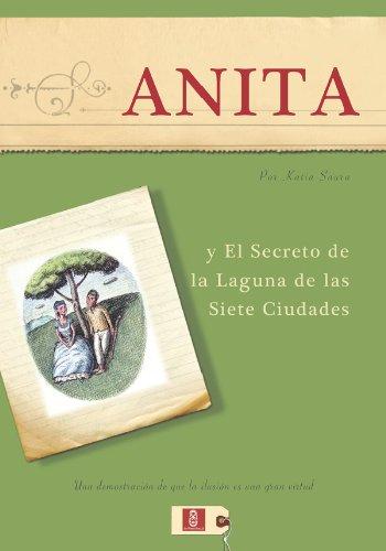 Anita y El Secreto De La Laguna De Las Siete Ciudades par Katia Saura