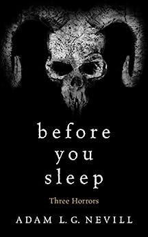 Before You Sleep: Three Horrors by [Nevill, Adam]