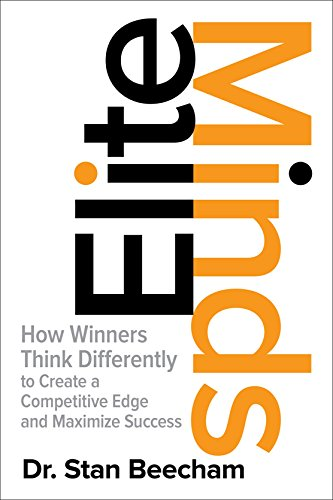 Elite Minds: How Winners Think Differently to Create a Competitive Edge and Maximize Success (English Edition)