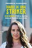 Diario di una striker: Io e Greta dalle piazze all'Onu