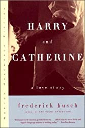Harry and Catherine: A Love Story by Frederick Busch (2000-10-10)
