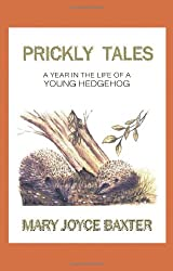 Prickly Tales: A Year in the Life of a Young Hedgehog