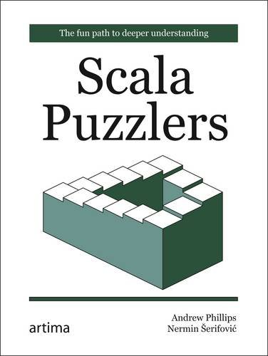 Scala Puzzlers: The Fun Path to Deeper Understanding