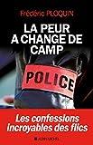 La Peur a changé de camp - Les confessions incroyables des flics