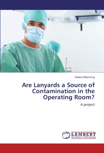 Are Lanyards a Source of Contamination in the Operating Room?: A project