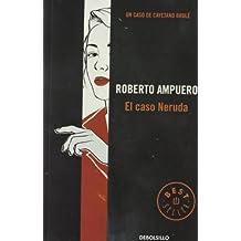 El caso Neruda (BEST SELLER, Band 26200)