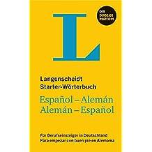 Langenscheidt Starter-Wörterbuch Español-Alemán: für spanische Berufseinsteiger in Deutschland, Spanisch-Deutsch/Deutsch-Spanisch