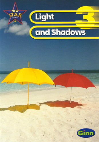 New Star Science Yr3/P4: Light And Shadows Pupil's Book (STAR SCIENCE NEW EDITION)