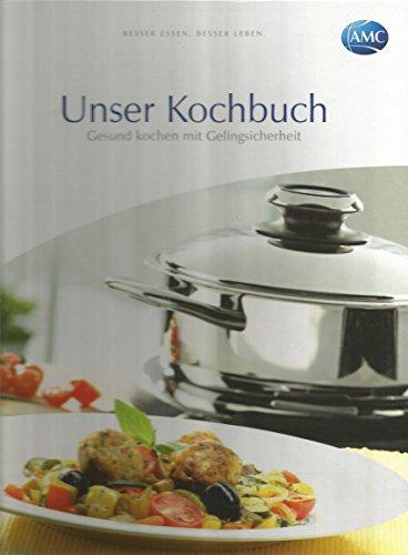 AMC Unser Kochbuch. Besser essen, Besser leben.