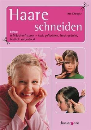Haare schneiden: Extra: 8 Mädchenfrisuren - keck geflochten, frech gedreht, festlich aufgesteckt