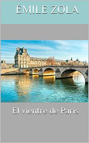 El vientre de París por Émile  Zola