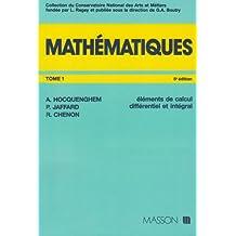 Mathématiques, tome 1. Eléments de calcul différentiel et intégral