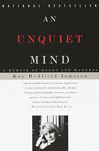 An Unquiet Mind: A Memoir of Moods and Madness por Kay Redfield Jamison