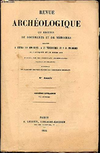 REVUE ARCHEOLOGIQUE OU RECUEIL DE DOCUMENTS ET DE MEMOIRES RELATIFS A L'ETUDE DES MONUMENTS, A LA NUMISMATIQUE ET A LA PHILOLOGIE DE L'ANTIQUITE ET DU MOYEN AGE - 8 EME ANNEE : ONZIEME LIVRAISON 15 FEVRIER. par COLLECTIF