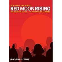 Red Moon Rising : une aventure de foi. la puissance de la prière